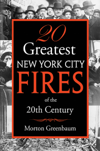 Twenty Greatest New York City Fires of the Twentieth Century