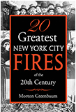Twenty Greatest New York City Fires of the Twentieth Century