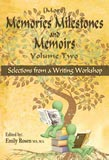 Memories, Milestones and Memoirs: Selections from a Writing Workshop (Vol. 2)