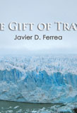 Javier D Ferrara, The Gift of Travel
