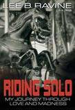 Riding Solo: My Journey Through Love and Madness