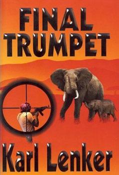 Final Trumpet, a book by Karl Lenker