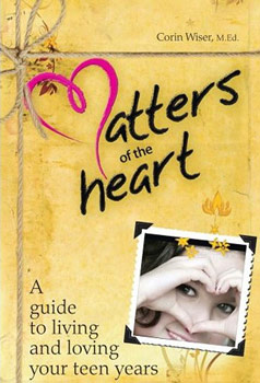 Matters of the Heart, a guide to living and loving your teen years.